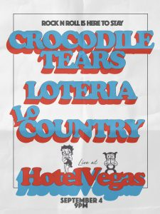 Crocodile Tears, Loteria, Lo Country @ Hotel Vegas