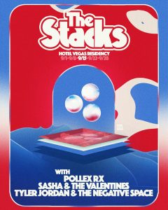 The Stacks, Pollen RX , Tyler Jordan & the Negative Space, Sasha & the Valentines @ Hotel Vegas