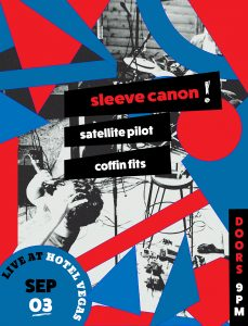 Sleeve Cannon, Satellite Pilot (CO), Coffin Fits @ Hotel Vegas