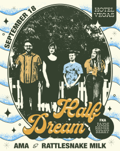Half Dream (FKA Paige Renee Berry), Ama, and Rattlesnake Milk