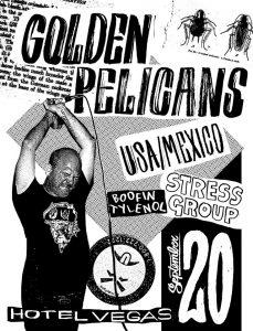 The Golden Pelicans, USA/Mexico, Stress Group, & Boofin Tylenol