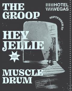 The Groop, Muscle Drum, Hey Jellie