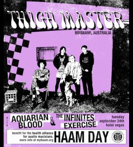 HAAM DAY with Thigh Master, Aquarian Blood, the infinites, and Exercise
