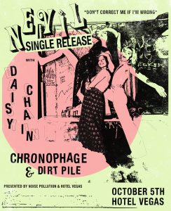 "Nevil's ""Single Release"" with Daisy Chain, Chronophage, and Dirt Pile."