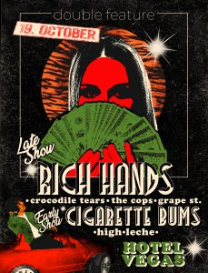 Early Show: Cigarette Bums, HiGH, & Leche