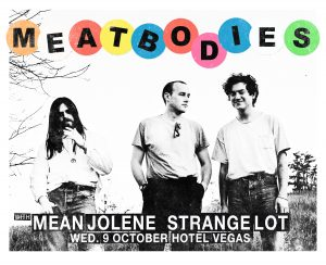 Meatbodies, Mean Jolene, and STRANGE LOT