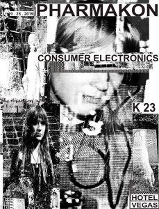 Pharmakon, Consumer Electronics, K23