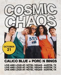 Cosmic Chaos, Calico Blue, Porc N Bings