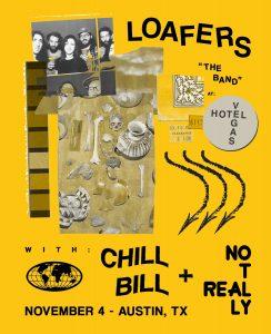 Loafers, Chillbill, Not Really