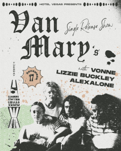 Van Mary's Single Release with Vonne, Lizzie Buckley, and Alexalone