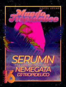Mundo Tropidelico with Serumn, Nemegata, & DJ Tropidelico