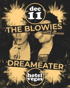 The Blowies [Single Release] with Fair City Fire, Dreameater