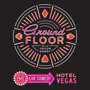 EARLY: Ground Floor Comedy with Taylor Dowdy