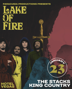 Paracusia Productions Presents: Lake of Fire, The Stacks, King Country