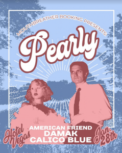 Mouthbreather Booking: Pearly (Cleveland) w/ Damak, American Friend, Calico Blue