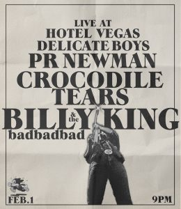 Billy King and the Bad Bad Bad, PR Newman, Crocodile Tears, Delicate Boys