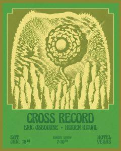 EARLY SHOW: Cross Record, Eric Osbourne, Hidden Ritual