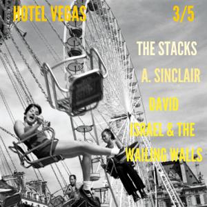 The Stacks, A Sinclair, David Israel and the Wailing Walls
