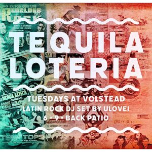 Tequila Loteria | Latin Rock with DJ uLovei - Every Tuesday @ Hotel Vegas & The Volstead