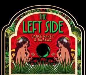 The Left Side Dance Party & Bizarre with DJ Hollywood Jones