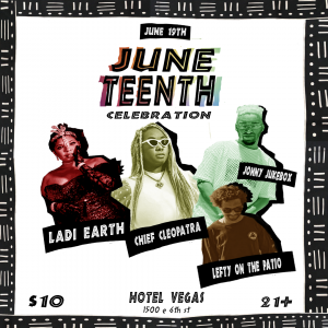 Juneteenth Celebration with Ladi Earth, Chief Cleopatra, Jonny Jukebox, DJ Lefty!
