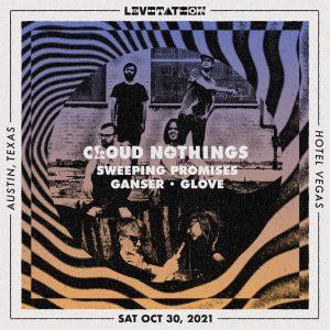 LEVITATION: Cloud Nothings, Sweeping Promises, Pleasure Venom, Glove