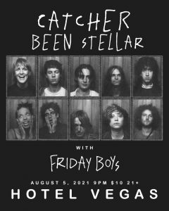 Catcher (NYC), Been Stellar (NYC), Friday Boys