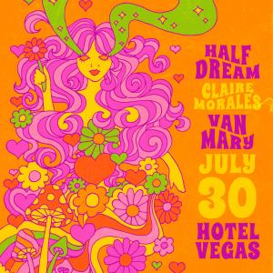 Half Dream, Claire Morales, Van Mary, The Dumpies