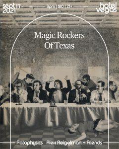 Magic Rockers of Texas, Pataphysics, Alex Riegelman + Friends