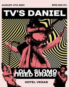 TV's Daniel, Lola Tried, Slomo Drags
